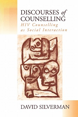 Discourses of Counselling: HIV Counselling as Social Interaction - Silverman, David, Professor