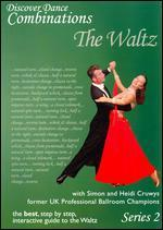 Discover Dance Combinations: The Waltz - Series 2