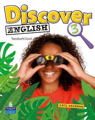 Discover English Global 3 Teacher's Book - Wakeman, Kate