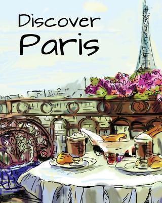 Discover Paris: Destination Relaxation - H R Wallace Publishing