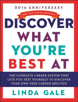 Discover What You're Best at: Revised for the 21st Century - Gale, Linda (Preface by)