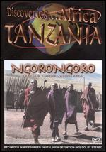 Discoveries... Africa: Tanzania - Ngorongoro Crater and Conservation Area