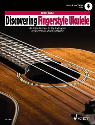 Discovering Fingerstyle Ukulele Vol.1: An Introduction to the Technique of Fingerstyle Ukulele Playing - Tribe, Colin