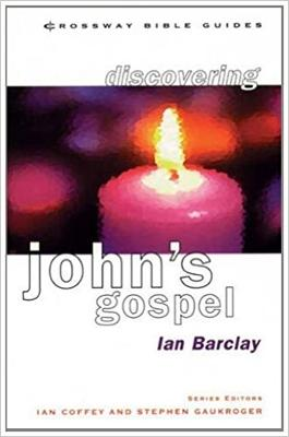 Discovering John's Gospel: Find the Way - Barclay, Ian