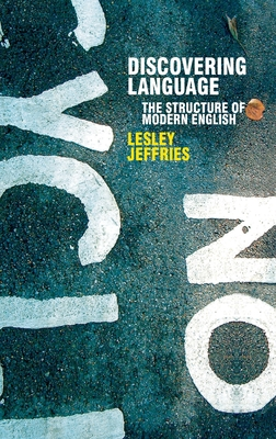 Discovering Language: The Structure of Modern English - Jeffries, Lesley