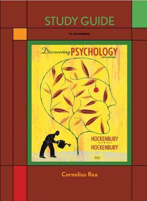 Discovering Psychology Study Guide - Hockenbury, Don H., and Hockenbury, Sandra E., and Rea, Cornelius