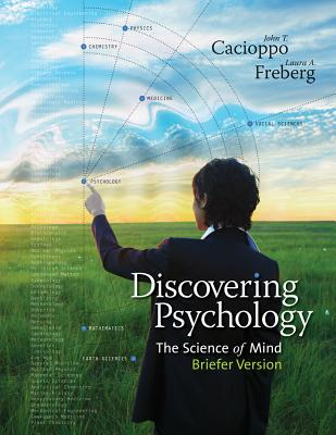 Discovering Psychology: The Science of Mind - Cacioppo, John, and Freberg, Laura