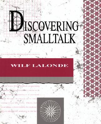 Discovering Smalltalk - LaLonde, Wilf R.