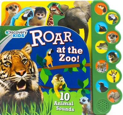 Discovery Kids Roar at the Zoo!: 10 Animal Sounds - Parragon Books Ltd