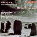 Discovery: Selected Chamber Works by Howard Ferguson - Clifford Benson (piano); David Butt (flute); Janet Hilton (clarinet); John Mark Ainsley (tenor); Lydia Mordkovitch (violin);...