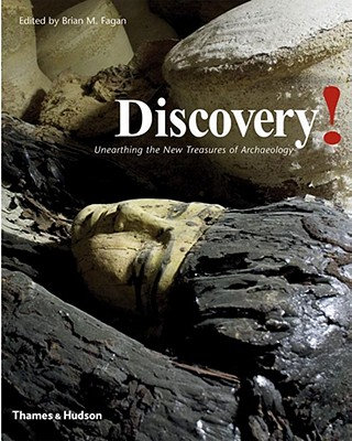 Discovery!: Unearthing the New Treasures of Archaeology - Fagan, Brian M (Editor)