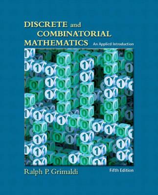 Discrete and Combinatorial Mathematics - Grimaldi, Ralph P, and Rothman, David J