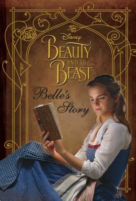 Disney Beauty and the Beast: Belle's Story - Upton, Rachael, and Stone, Rebecca A (Designer)