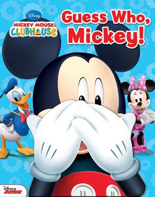 Disney Mickey Mouse Clubhouse: Guess Who, Mickey! - Mitter, Matt, and Disney Mickey Mouse Clubhouse