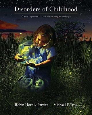 Disorders of Childhood: Development and Psychopathology - Parritz, Robin Hornik, and Troy, Michael F