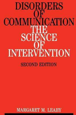 Disorders of Communication: The Science of Intervention - Leahy, Margaret M