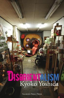Disorientalism - Yoshida, Kyoko