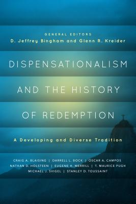 Dispensationalism and the History of Redemption: A Developing and Diverse Tradition - Bingham, D Jeffrey (Editor)