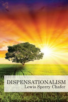 Dispensationalism - Chafer, Lewis Sperry