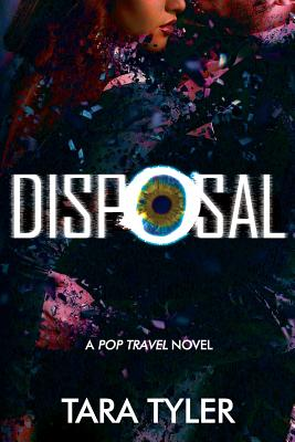 Disposal: A Pop Travel Novel - Tyler, Tara