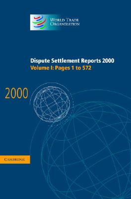 Dispute Settlement Reports 2000: Volume 1, Pages 1-572 - World Trade Organization (Editor)