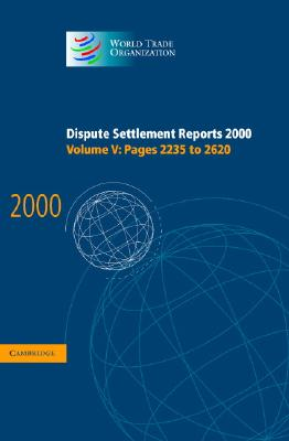 Dispute Settlement Reports 2000: Volume 5, Pages 2235-2620 - World Trade Organization (Editor)