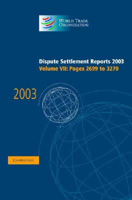 Dispute Settlement Reports 2003 - World Trade Organization (Editor)