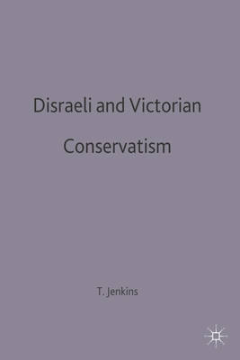 Disraeli and Victorian Conservatism - Jenkins, Terry