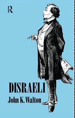 Disraeli - Walton, John K, Prof.