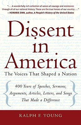 Dissent in America: Voices That Shaped a Nation - Young, Ralph F