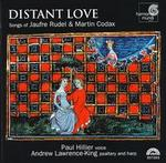 Distant Love: Songs of Jaufre Rudel & Martin Codax