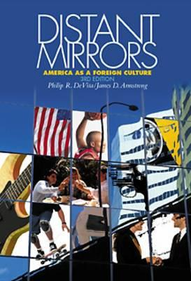 Distant Mirrors: America as a Foreign Culture - DeVita, Philip R, and Armstrong, James D