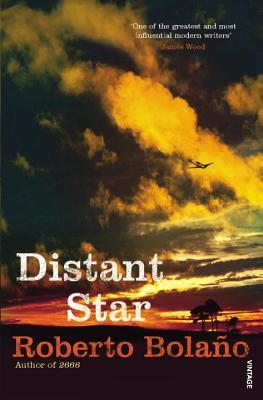 Distant Star - Bolano, Roberto