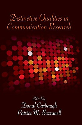 Distinctive Qualities in Communication Research - Carbaugh, Donal, Professor