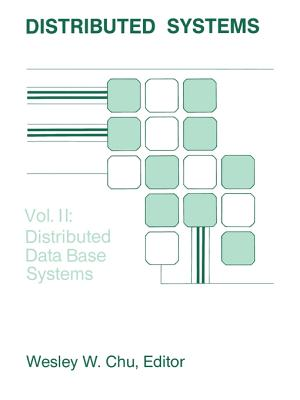 Distributed Database Systems - Chu, Wesley W (Editor)