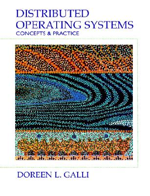 Distributed Operating Systems: Concepts and Practice - Galli, Doreen L.