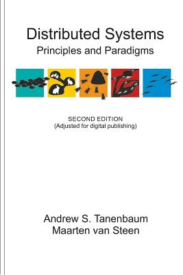 Distributed Systems: Principles and Paradigms - Tanenbaum, Andrew S, and Van Steen, Maarten