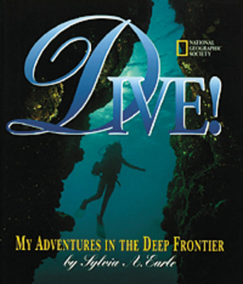 Dive: My Adventures in the Deep Frontier - Earle, Sylvia A, PhD