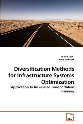 Diversification Methods for Infrastructure Systems Optimization - Joshi, Nilesh