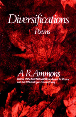Diversifications: Poems - Ammons, A R