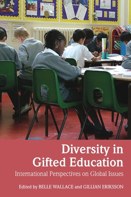 Diversity in Gifted Education: International Perspectives on Global Issues - Wallace, Belle (Editor)