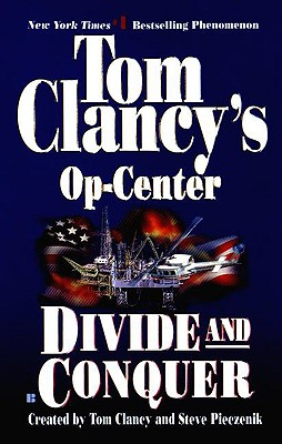 Divide and Conquer - Clancy, Tom, and Pieczenik, Steve, and Rovin, Jeff