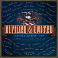 Divided & United: Songs of the Civil War - Various Artists
