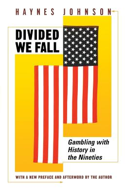 Divided We Fall: Gambling with History in the Nineties - Johnson, Haynes Bonner