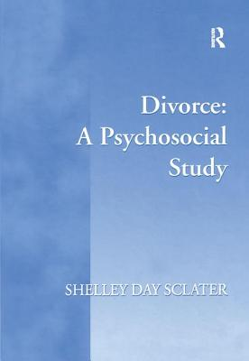 Divorce: A Psychosocial Study - Sclater, Shelley Day