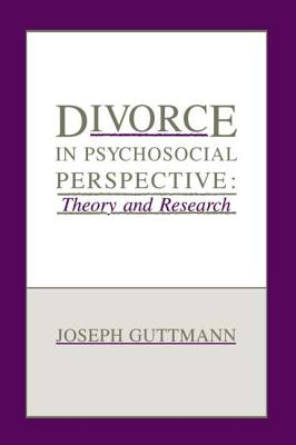 Divorce in Psychosocial Perspective: Theory and Research - Guttmann, Josef