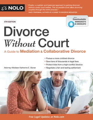 Divorce Without Court: A Guide to Mediation and Collaborative Divorce - Stoner, Katherine