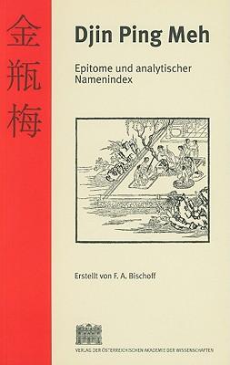 Djin Ping Meh: Epitome Und Analytischer Namenindex Gemab Der Bersetzung Der Bruder Kibat - Bischoff, Friedrich A