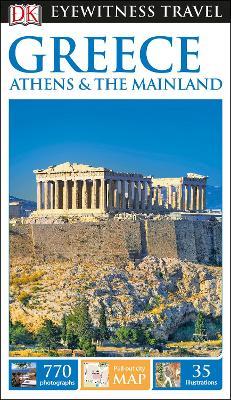 DK Eyewitness Greece, Athens and the Mainland - DK Eyewitness
