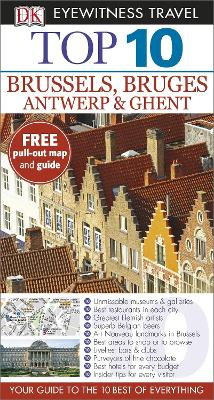 DK Eyewitness Top 10 Travel Guide: Brussels, Bruges, Antwerp & Ghent - DK Publishing